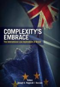 Cover of Complexity's Embrace: The International Law Implications of Brexit