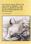 Cover of An Analytical Study of Legal, Moral and Ethical Aspects of the Living Phenomenon of Euthanasia