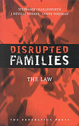Cover of Disrupted Families - the Law