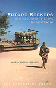 Cover of Future Seekers: Refugees and the Law in Australia