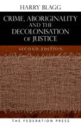 Cover of Crime, Aboriginality and the Decolonisation of Justice