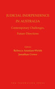 Cover of Judicial Independence in Australia: Contemporary Challenges, Future Directions