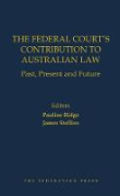 Cover of The Federal Court's Contribution to Australian Law: Past, Present and Future