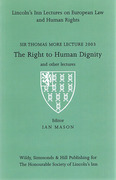 Cover of Sir Thomas More Lectures 2003: The Right to Human Dignity and Other Lectures