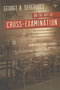 Cover of On the Art of Cross-Examination: Four Great Old Authorities, Two Englishmen and Two Americans, with Emphasis on their Principles