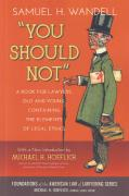 Cover of You Should Not: A Book for Lawyers, Old and Young, Containing the Elements of Legal Ethics