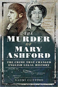 Cover of The Murder of Mary Ashford: The Crime that Changed English Legal History