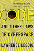 Cover of Code and Other Laws of Cyberspace