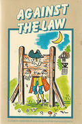 Cover of Against the Law: A Guide to Oddities of Our Legal System Past and Present