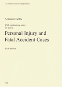 Cover of Actuarial Tables with Explanatory Notes for use in Personal Injury and Fatal Accident Cases: The Ogden Tables