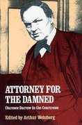 Cover of Attorney for the Damned: Clarence Darrow in the Courtroom