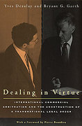 Cover of Dealing in Virtue: International Commercial Arbitration and the Construction of a Transnational Legal Order