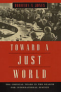Cover of Toward a Just World: The Critical Years in the Search for International Justice