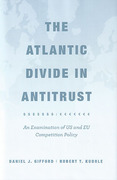Cover of The Atlantic Divide in Antitrust: An Examination of US and EU Competition Policy
