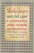 Cover of Shakespeare and the Law: A Conversation Among Disciplines and Professions