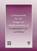 Cover of A Framework for the Design and Implementation of Competition Law and Policy