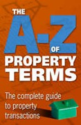 Cover of The A-Z of Property Terms: The Complete Guide to Property Transactions