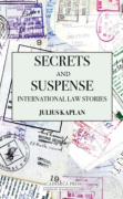 Cover of Secrets and Suspense: International Law Stories