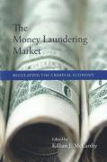 Cover of The Money Laundering Market: Regulating the Criminal Economy