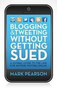 Cover of Blogging and Tweeting without Getting Sued: A Global Guide to the Law for Anyone Writing Online