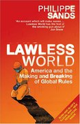 Cover of Lawless World: America and the Making & Breaking of Global Rules