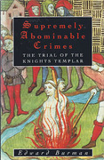 Cover of Supremely Abominable Crimes: Trial of the Knights Templar