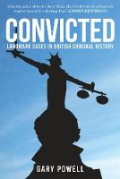 Cover of Convicted: Landmark Cases in British Criminal History