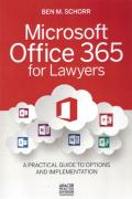 Cover of Microsoft Office 365 for Lawyers: A Practical Guide to Options and Implementation