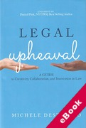 Cover of Legal Upheaval: A Guide to Creativity, Collaboration, and Innovation in Law (eBook)