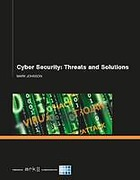 Cover of Cyber Security: Threats and Solutions