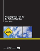 Cover of Preparing your Firm for the Referral Fee Ban