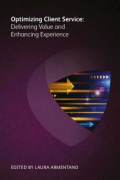 Cover of Optimizing Client Service: Delivering Value and Enhancing Experience