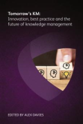 Cover of Tomorrow's KM: Innovation, Best Practice and the Future of Knowledge Management
