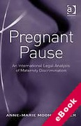 Cover of Pregnant Pause: An International Legal Analysis of Maternity Discrimination (eBook)