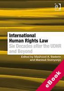 Cover of International Human Rights Law: Six Decades after the UDHR and Beyond (eBook)
