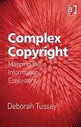 Cover of Complex Copyright: Mapping the Information Ecosystem (eBook)
