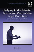 Cover of Judging in the Islamic, Jewish and Zoroastrian Legal Traditions: A Comparison of Theory and Practice
