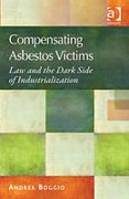 Cover of Compensating Asbestos Victims: Law and the Dark Side of Industrialization