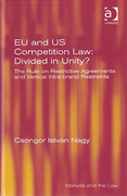Cover of EU and US Competition Law: Divided in Unity? The Law on Restrictive Agreements and Vertical Intra-brand Restraints
