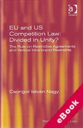 Cover of EU and US Competition Law: Divided in Unity? The Law on Restrictive Agreements and Vertical Intra-brand Restraints (eBook)