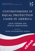 Cover of Controversies in Equal Protection Cases in America: Race, Gender and Sexual Orientation (eBook)