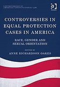 Cover of Controversies in Equal Protection Cases in America: Race, Gender and Sexual Orientation