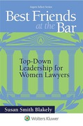Cover of Best Friends at the Bar: Top-Down Leadership for Women Lawyers