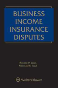 Cover of Business Income Insurance Disputes 2nd Edition Looseleaf