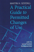 Cover of A Practical Guide to Permitted Changes of Use under the General Permitted Development Order