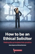 Cover of How to be an Ethical Solicitor: Putting the principles into practice
