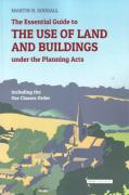 Cover of The Essential Guide to the Use of Land and Buildings under the Planning Acts