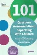 Cover of 101 Questions Answered About Separating With Children