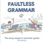 Cover of Faultless Grammar: The Busy Lawyer's Reminder Guide