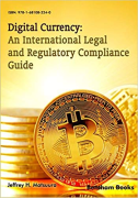 Cover of Digital Currency: An International Legal and Regulatory Compliance Guide